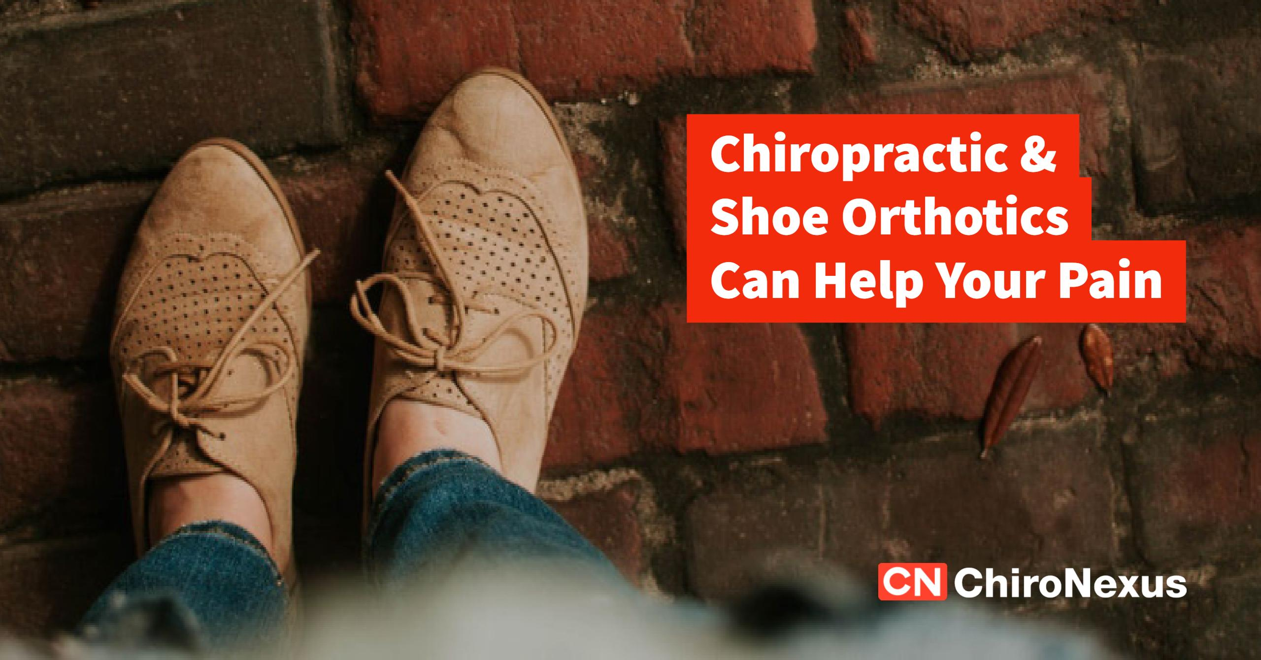 ChiroNexus - Chiropractic and Shoe Orthotics Can Help Your Pain - Featured Image