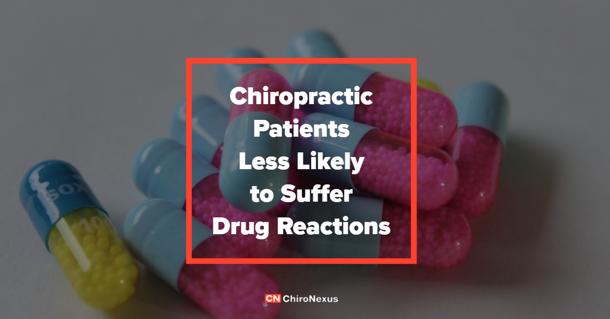 Chiropractic Patients Less Likely to Suffer Drug Reactions