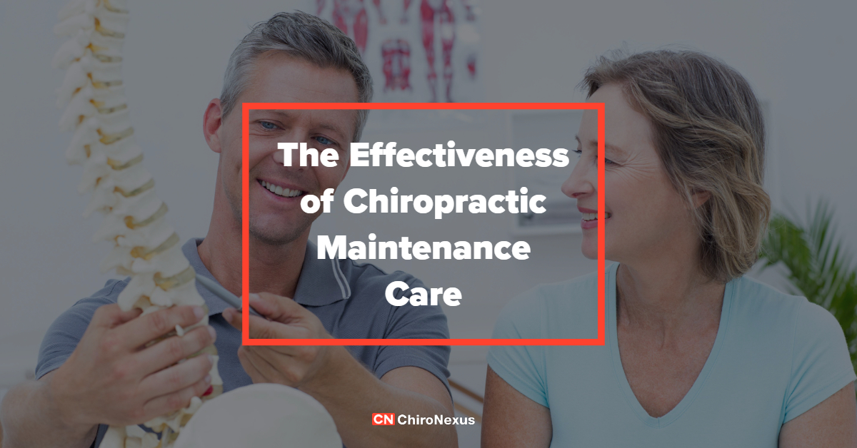 The Effectiveness of Chiropractic Maintenance Care