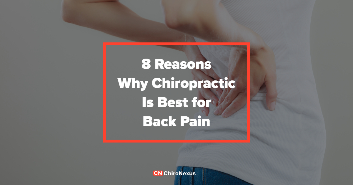 8 Reasons Why Chiropractic Is Best for Back Pain
