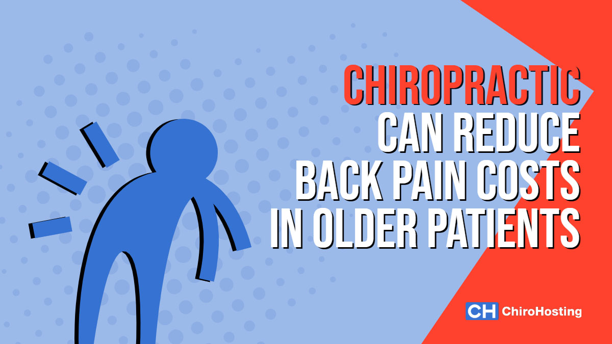How Chiropractic Can Reduce Back Pain Costs in Older Patients